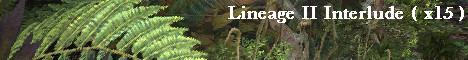 Lineage II Interlude (x 15) Banner